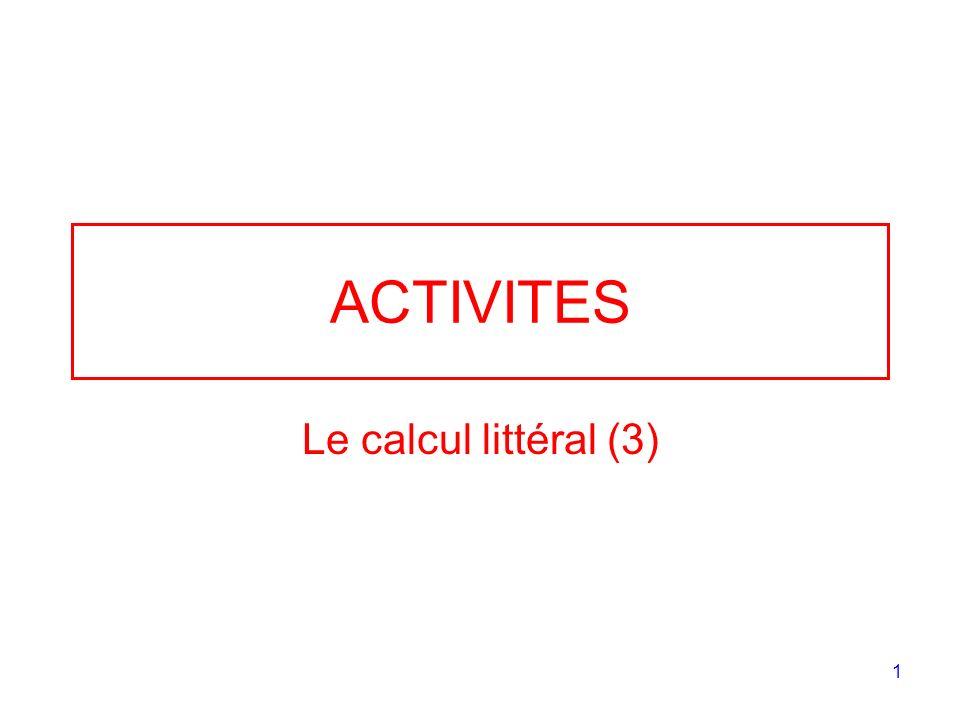 ACTIVITES Le calcul littéral (3)