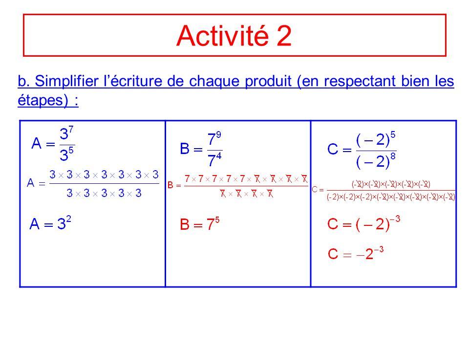 Activité 2 b. Simplifier l'écriture de chaque produit (en respectant bien les étapes) :