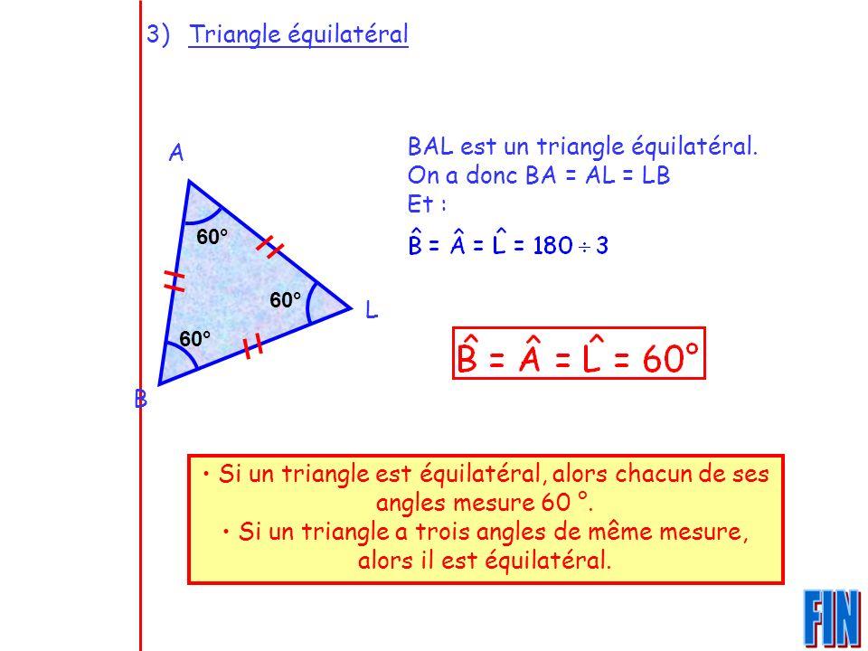 FIN Triangle équilatéral BAL est un triangle équilatéral. A