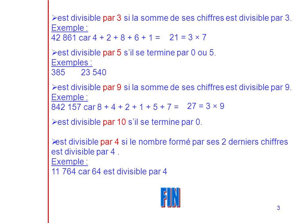 est divisible par 3 si la somme de ses chiffres est divisible par 3.