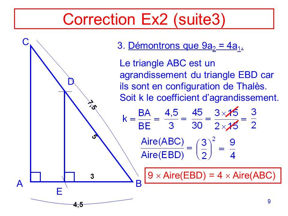 Correction Ex2 (suite3) C Démontrons que 9a2 = 4a1.
