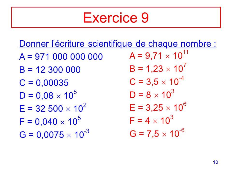 Exercice 9 Donner l'écriture scientifique de chaque nombre :