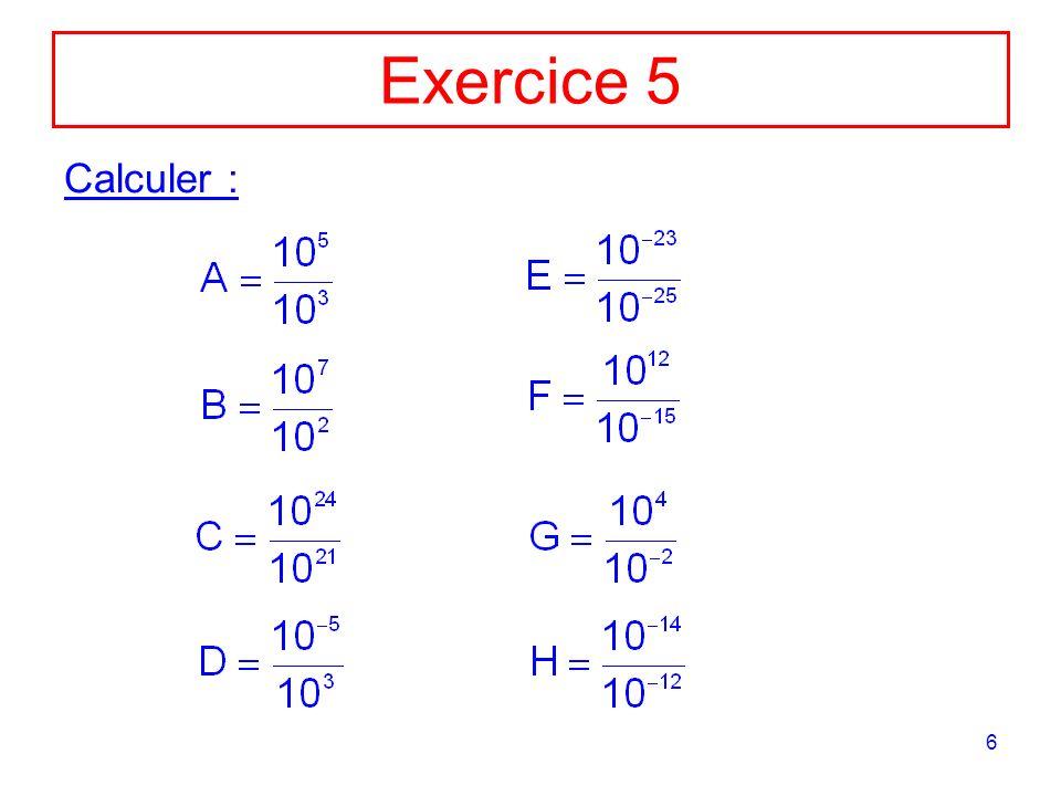 Exercice 5 Calculer :