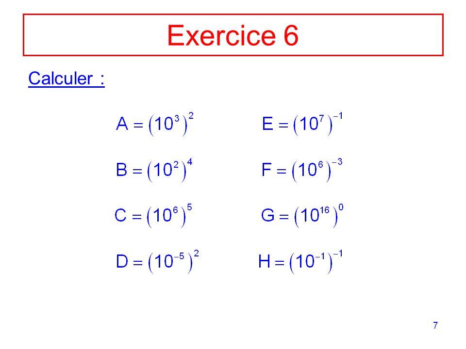 Exercice 6 Calculer :
