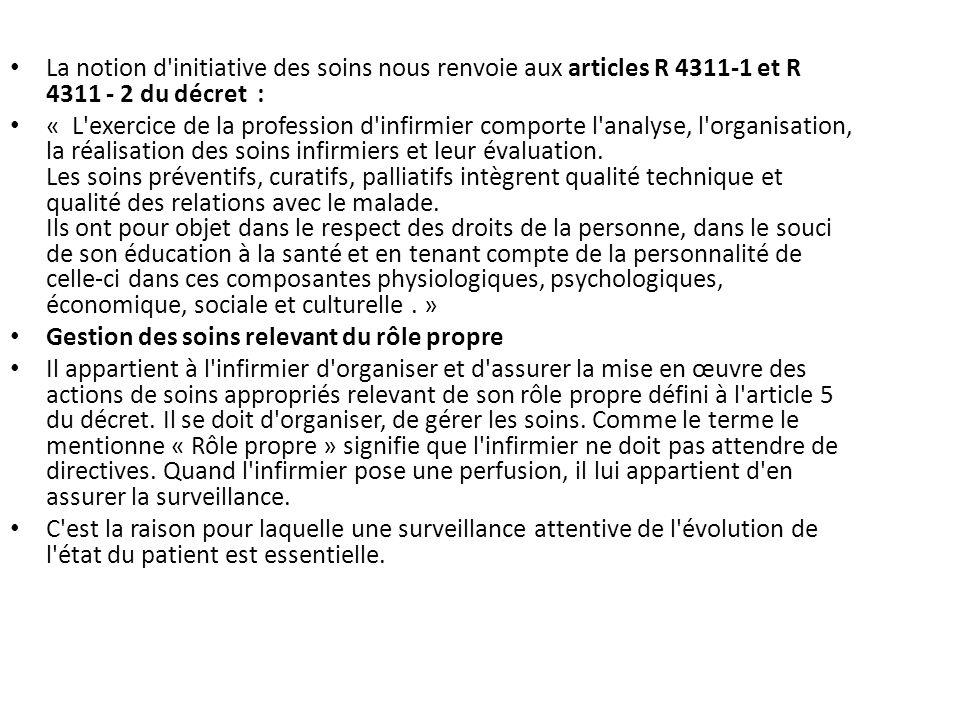 La notion d initiative des soins nous renvoie aux articles R 4311-1 et R 4311 - 2 du décret :