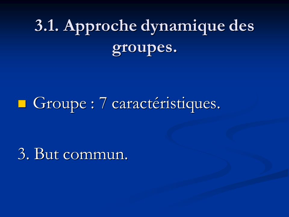 3.1. Approche dynamique des groupes.