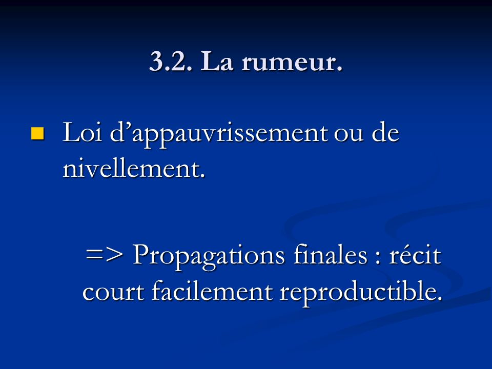 => Propagations finales : récit court facilement reproductible.