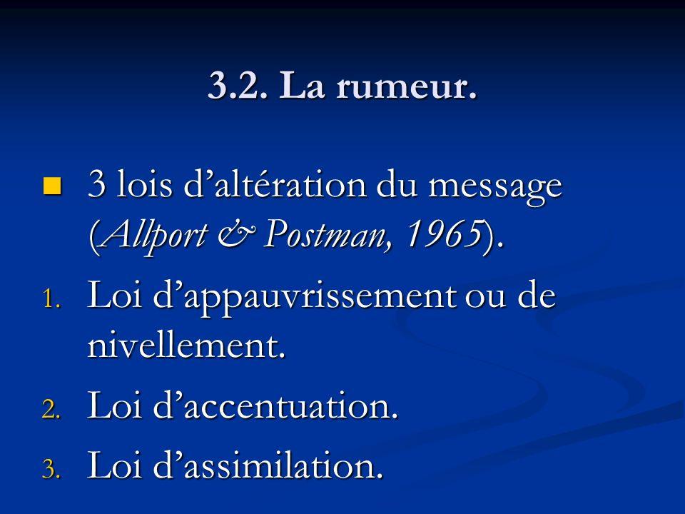 3.2. La rumeur. 3 lois d'altération du message (Allport & Postman, 1965). Loi d'appauvrissement ou de nivellement.