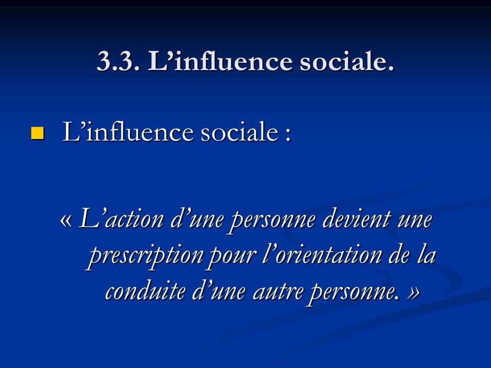 3.3. L'influence sociale. L'influence sociale :
