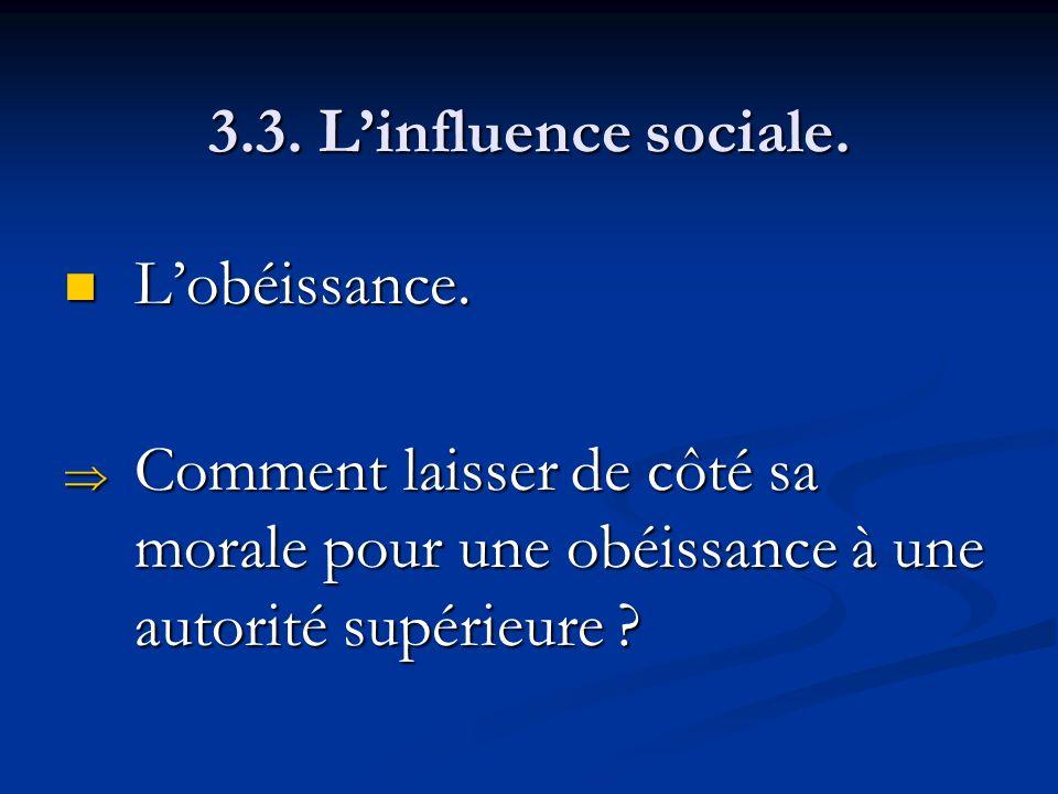 3.3. L'influence sociale. L'obéissance.