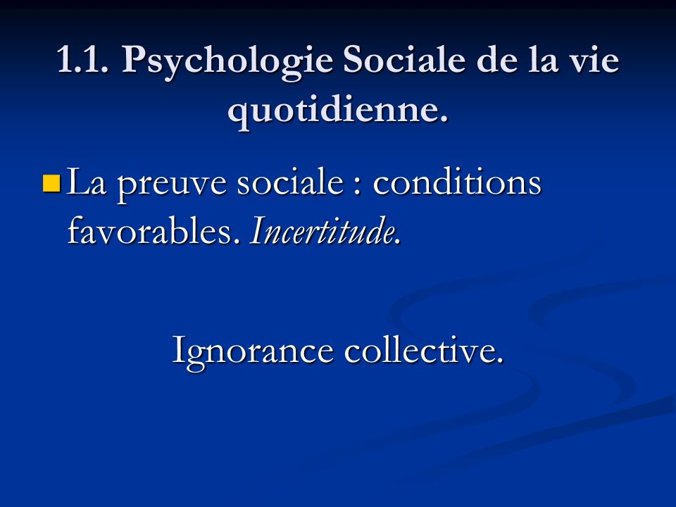 1.1. Psychologie Sociale de la vie quotidienne.
