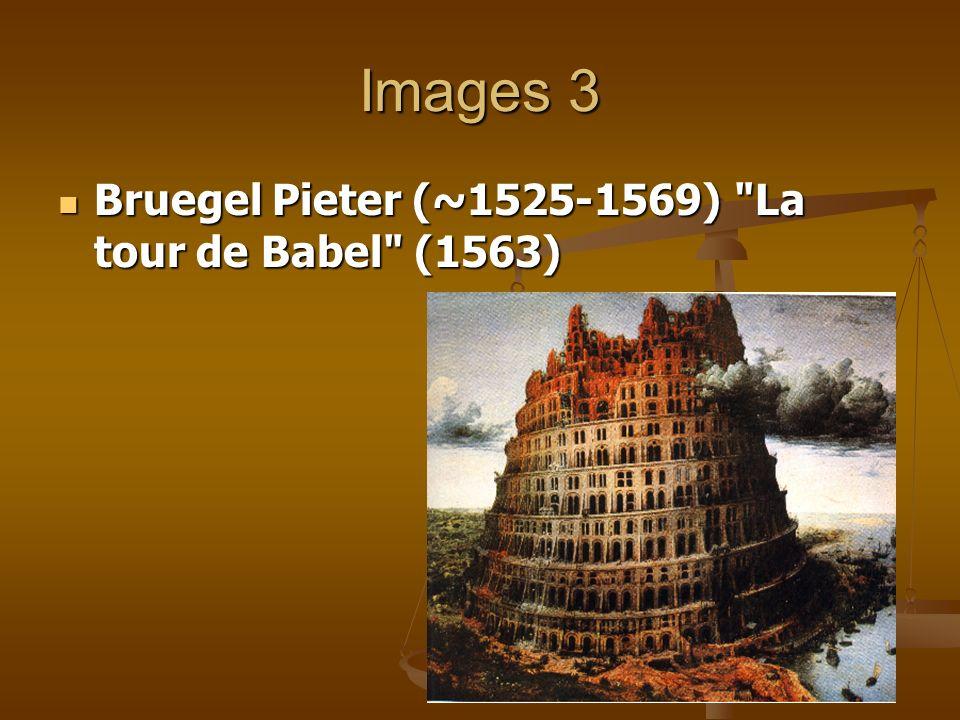 Images 3 Bruegel Pieter (~1525-1569) La tour de Babel (1563)