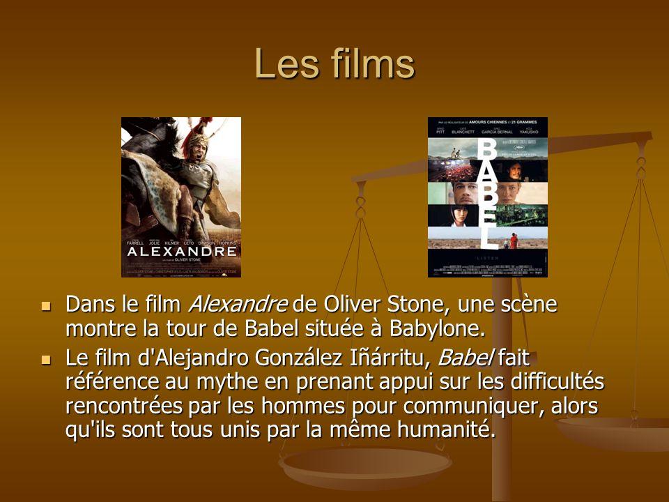 Les filmsDans le film Alexandre de Oliver Stone, une scène montre la tour de Babel située à Babylone.