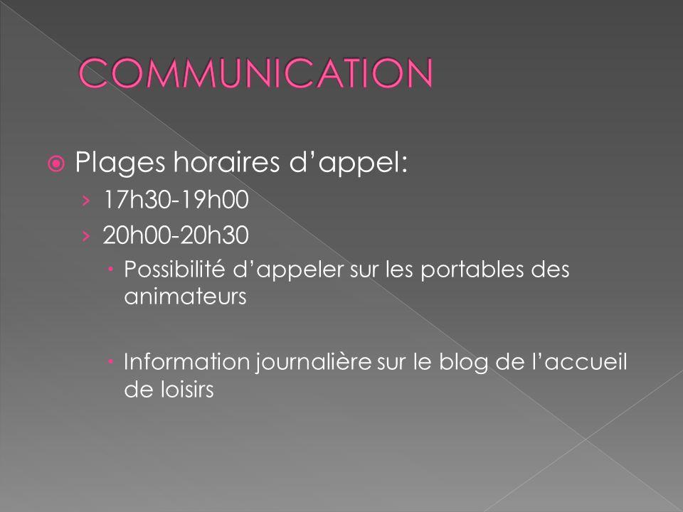 COMMUNICATION Plages horaires d'appel: 17h30-19h00 20h00-20h30