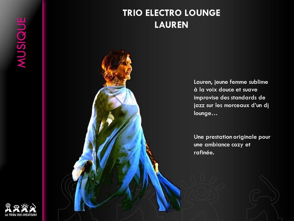TRIO ELECTRO LOUNGE LAUREN