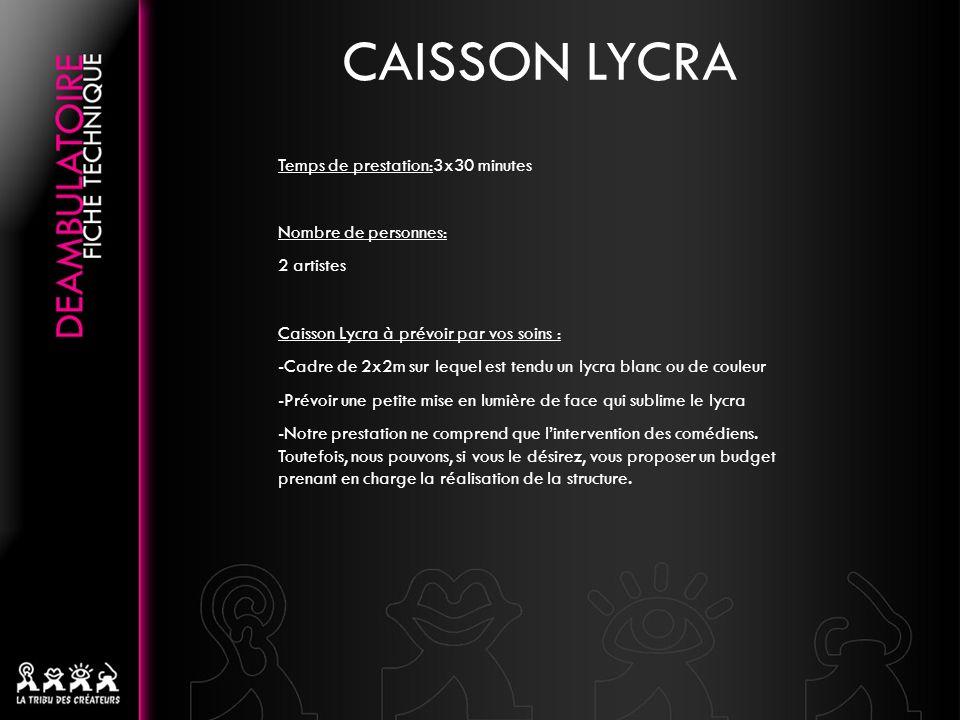 CAISSON LYCRA Temps de prestation:3x30 minutes Nombre de personnes: