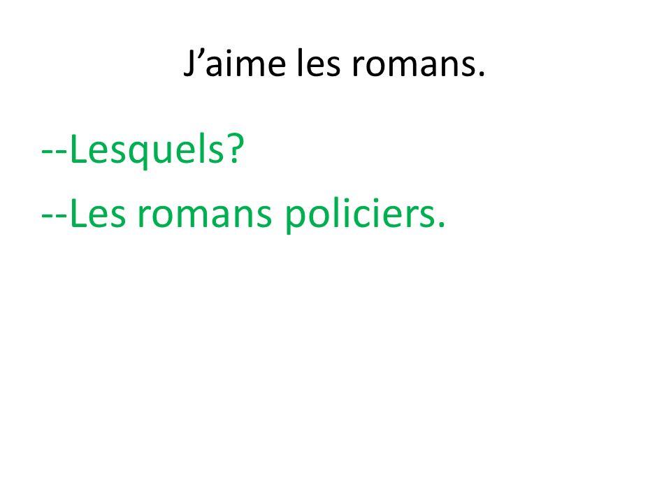 --Lesquels --Les romans policiers.