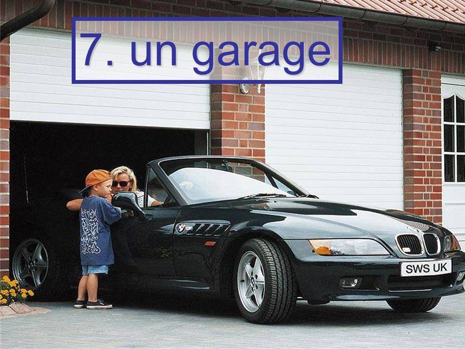 7. un garage