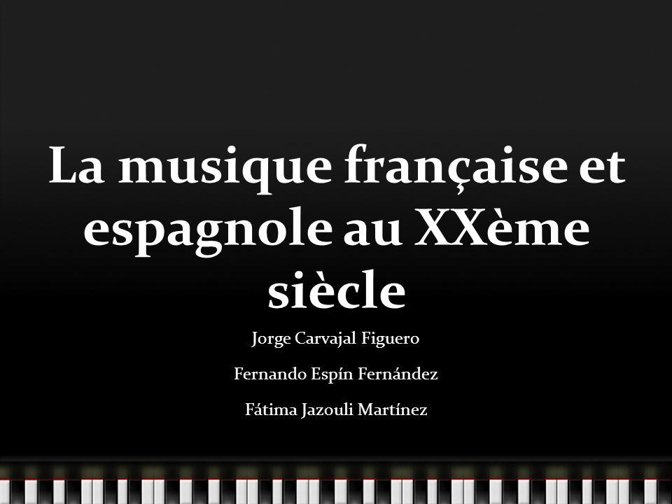 La musique française et espagnole au XXème siècle