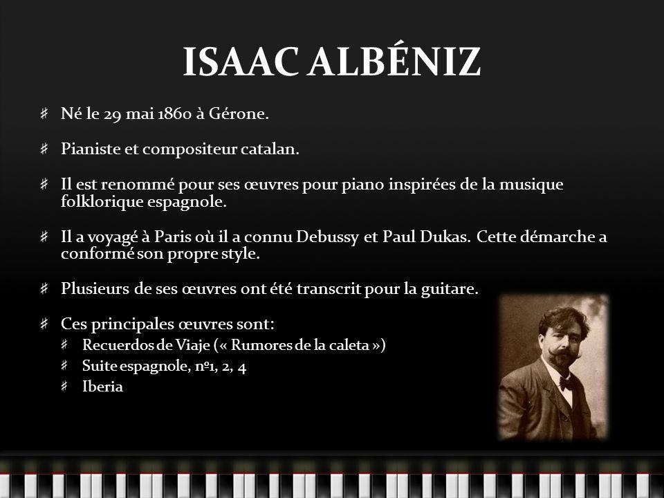 ISAAC ALBÉNIZ Né le 29 mai 1860 à Gérone.