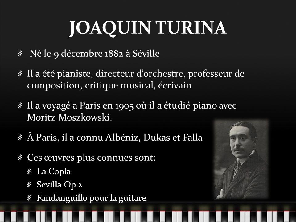 JOAQUIN TURINA Né le 9 décembre 1882 à Séville