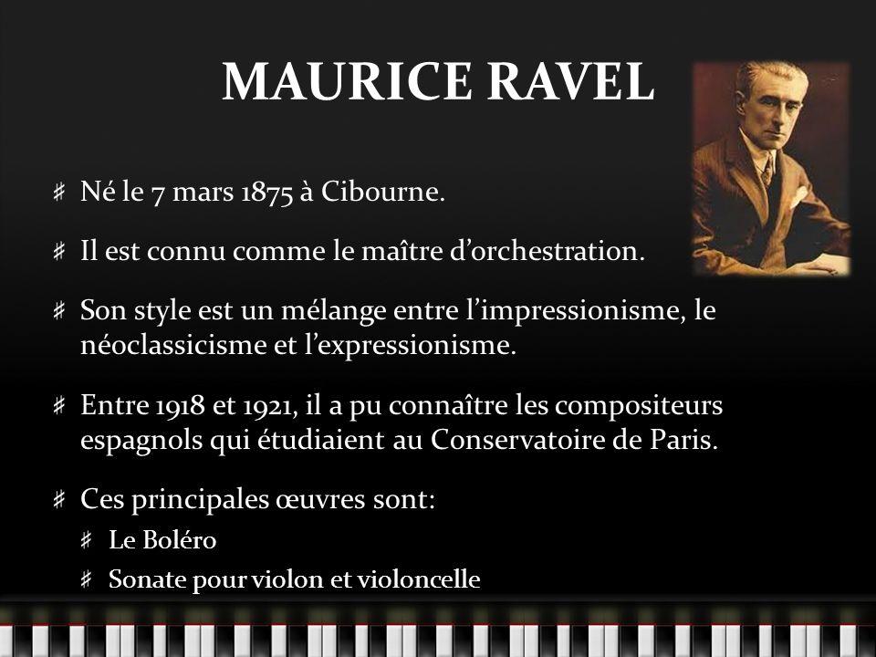 MAURICE RAVEL Né le 7 mars 1875 à Cibourne.