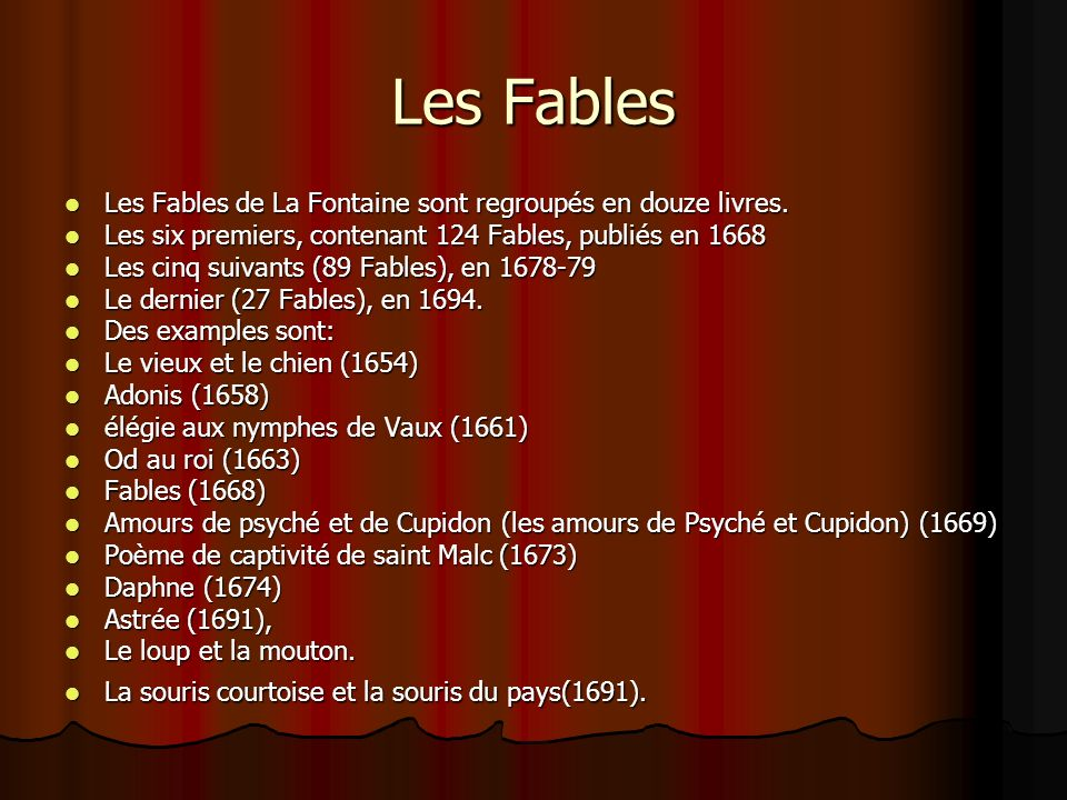 Les Fables Les Fables de La Fontaine sont regroupés en douze livres.