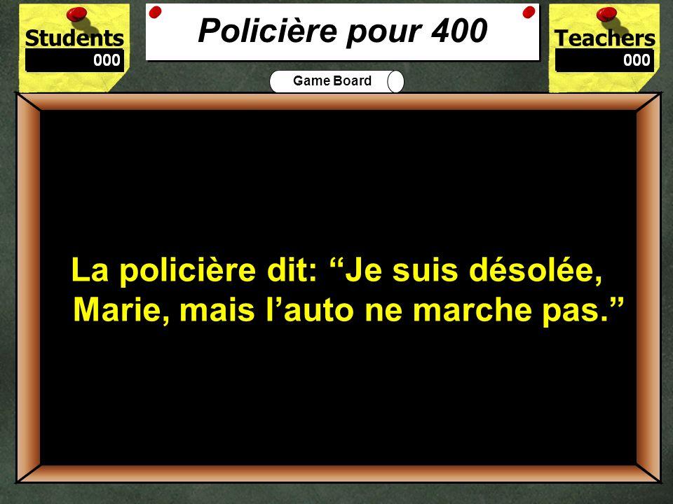 Policière pour 400 La policière dit: Je suis désolée, Marie, mais l'auto ne marche pas. 400.