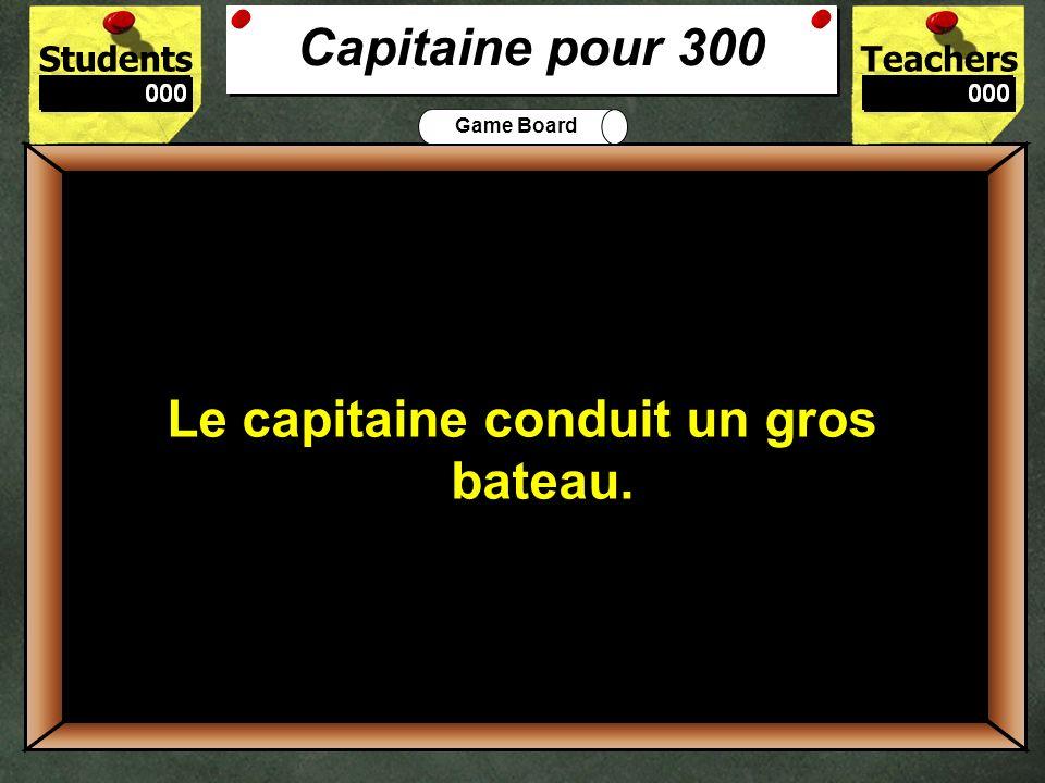 300 Capitaine pour 300 Le capitaine conduit un gros bateau.