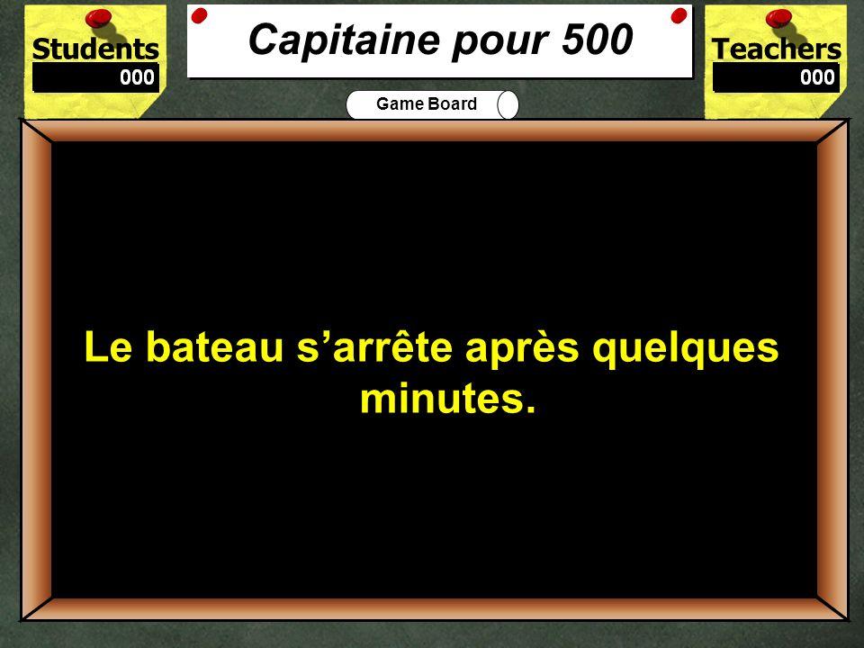 500 Capitaine pour 500 Le bateau s'arrête après quelques minutes.
