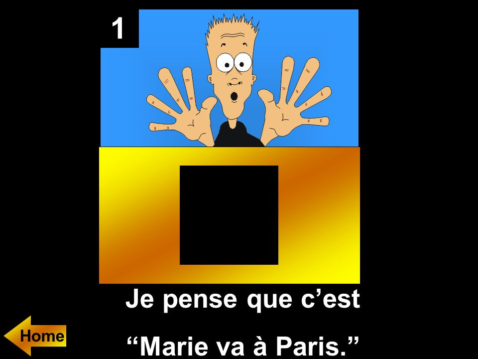 1 Je pense que c'est Marie va à Paris. Home