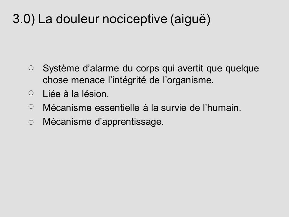 3.0) La douleur nociceptive (aiguë)