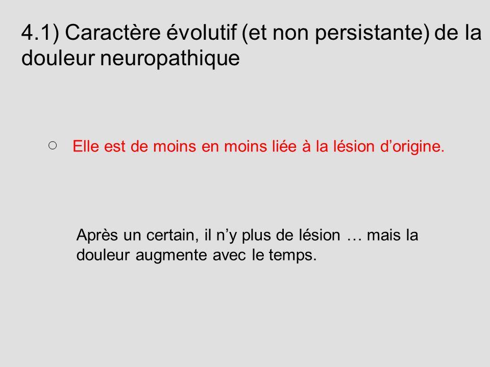 4.1) Caractère évolutif (et non persistante) de la douleur neuropathique