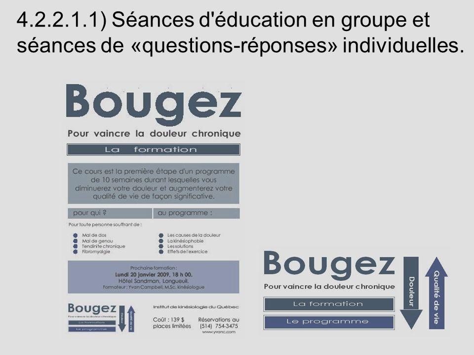 4.2.2.1.1) Séances d éducation en groupe et séances de «questions-réponses» individuelles.