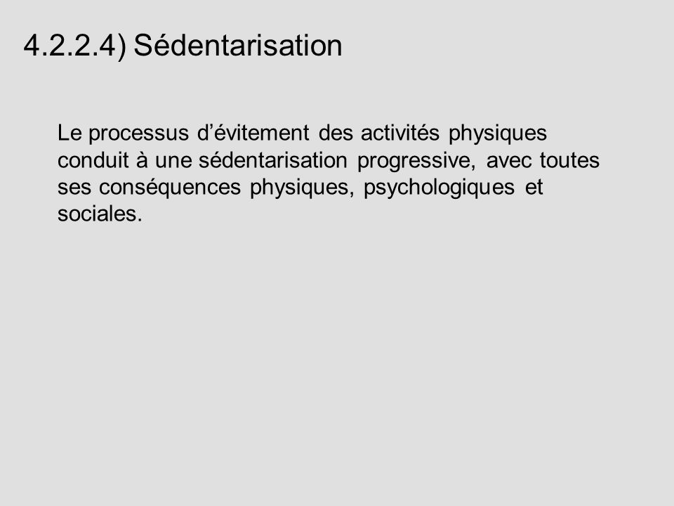 4.2.2.4) Sédentarisation