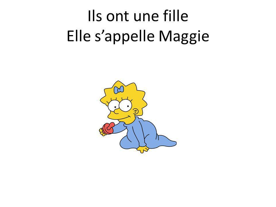 Ils ont une fille Elle s'appelle Maggie