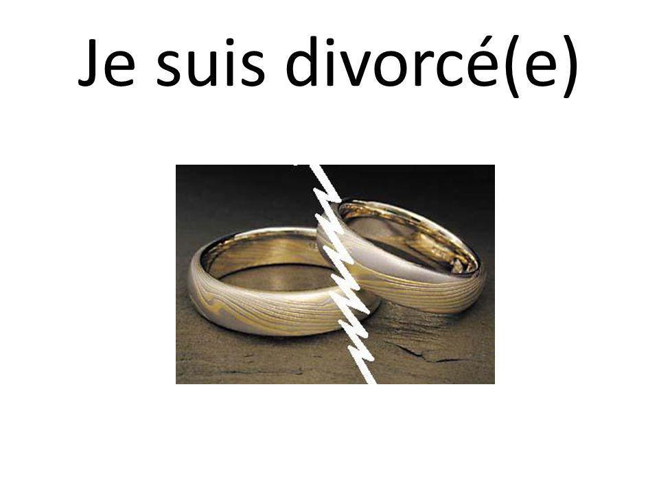 Je suis divorcé(e)