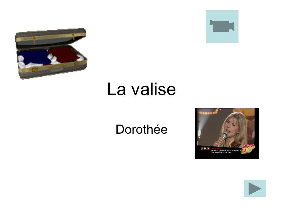 La valise Dorothée