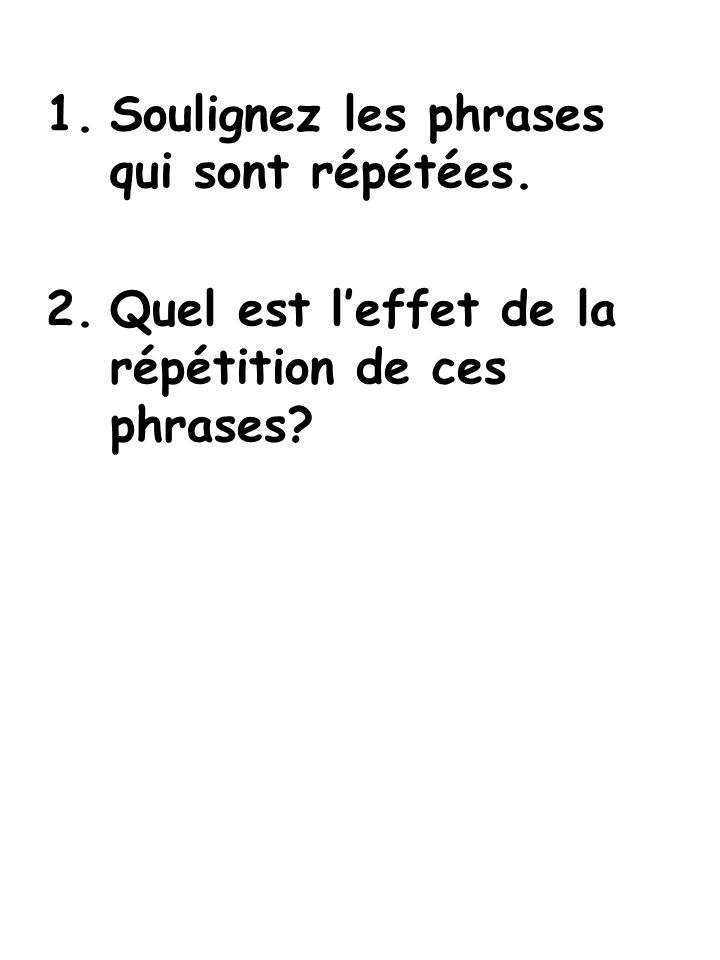 Soulignez les phrases qui sont répétées.