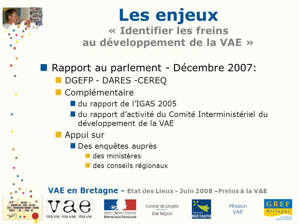 Les enjeux « Identifier les freins au développement de la VAE »
