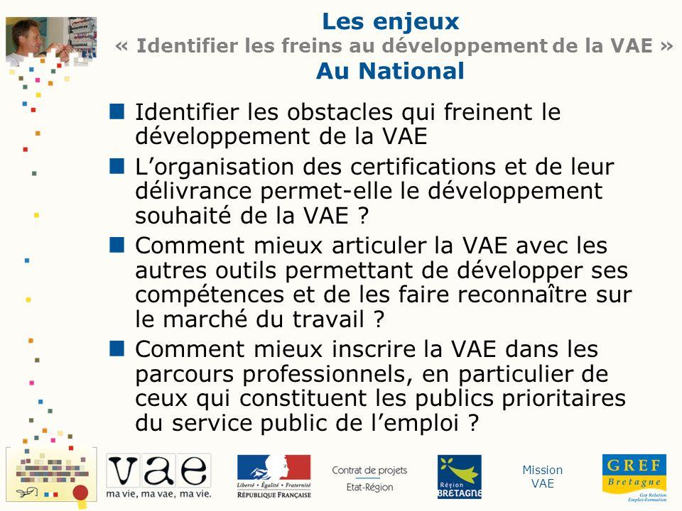 Les enjeux « Identifier les freins au développement de la VAE » Au National