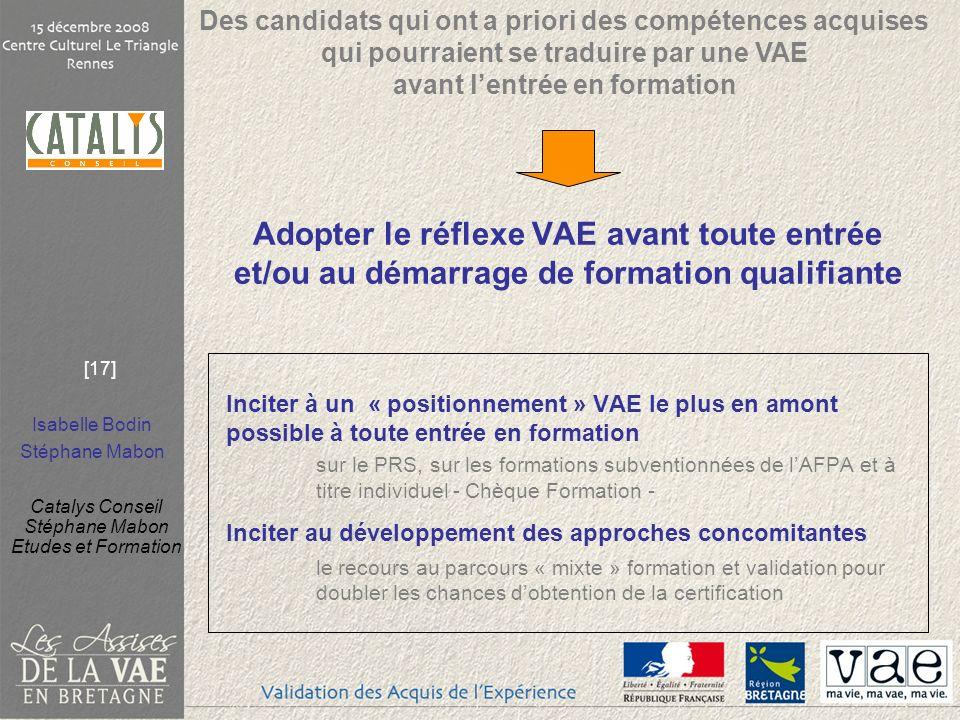 Des candidats qui ont a priori des compétences acquises qui pourraient se traduire par une VAE avant l'entrée en formation
