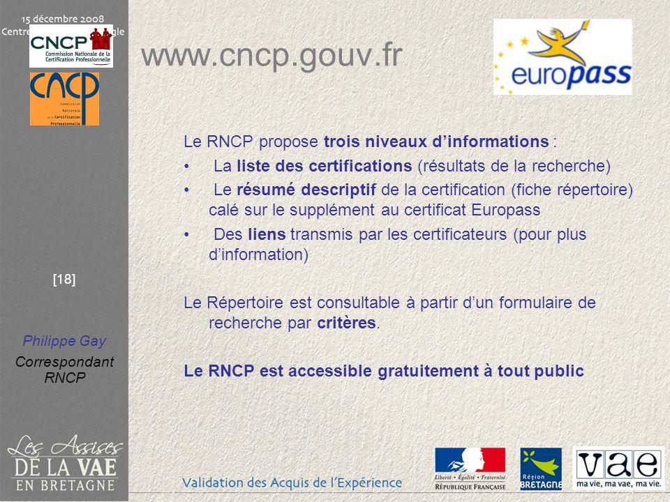 www.cncp.gouv.fr Le RNCP propose trois niveaux d'informations :