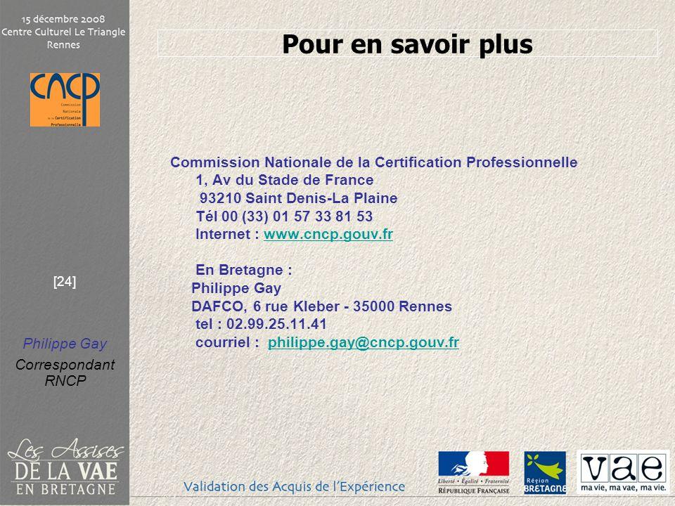 Pour en savoir plus Commission Nationale de la Certification Professionnelle 1, Av du Stade de France.