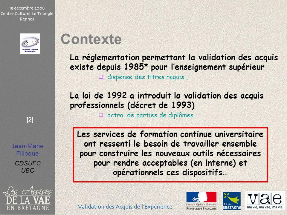 Contexte La réglementation permettant la validation des acquis existe depuis 1985* pour l'enseignement supérieur.