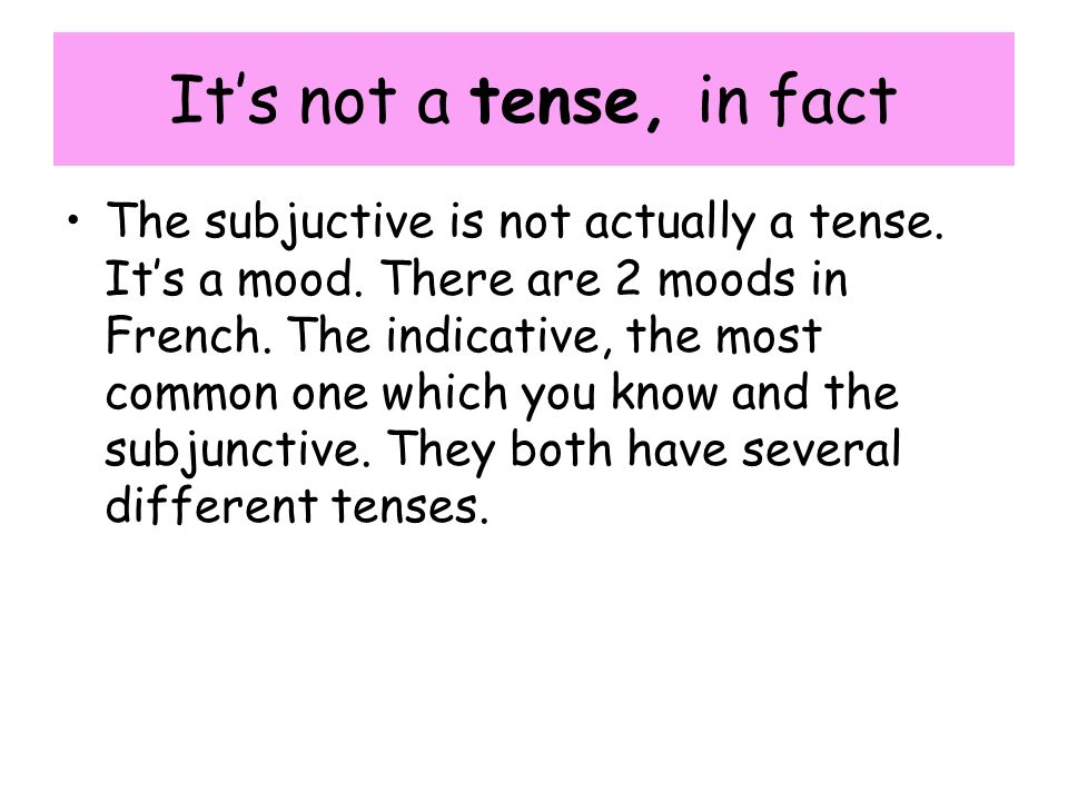 It's not a tense, in fact