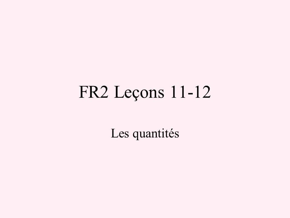 FR2 Leçons 11-12 Les quantités