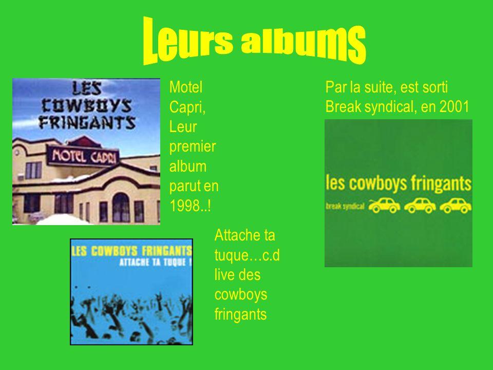 Leurs albums Motel Capri, Leur premier album parut en 1998..!
