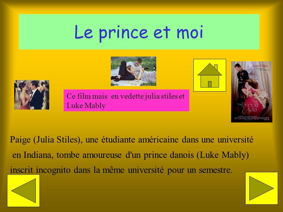 Le prince et moiCe film mais en vedette julia stiles et. Luke Mably. Paige (Julia Stiles), une étudiante américaine dans une université.