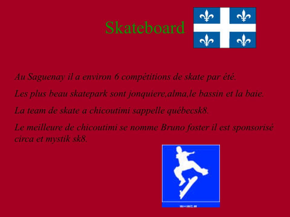 Skateboard Au Saguenay il a environ 6 compétitions de skate par été.